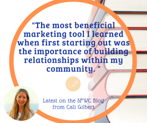 The Importance of Relationship Building & Marketing Your Book by Cali Gilbert