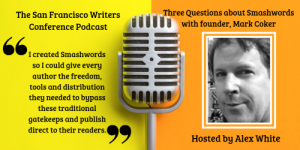 Podcast-Host Alex White Interviews Smashwords Founder Mark Coker!