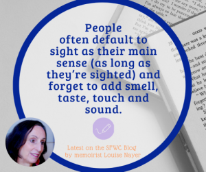 Memoir Tips: Engage Your Reader's Senses By Louise Nayer