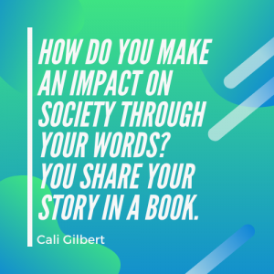 Social Impact - Book to Screen - Cali Gilbert