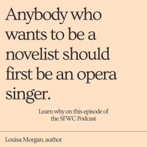 From Singer to Writer with Louisa Morgan